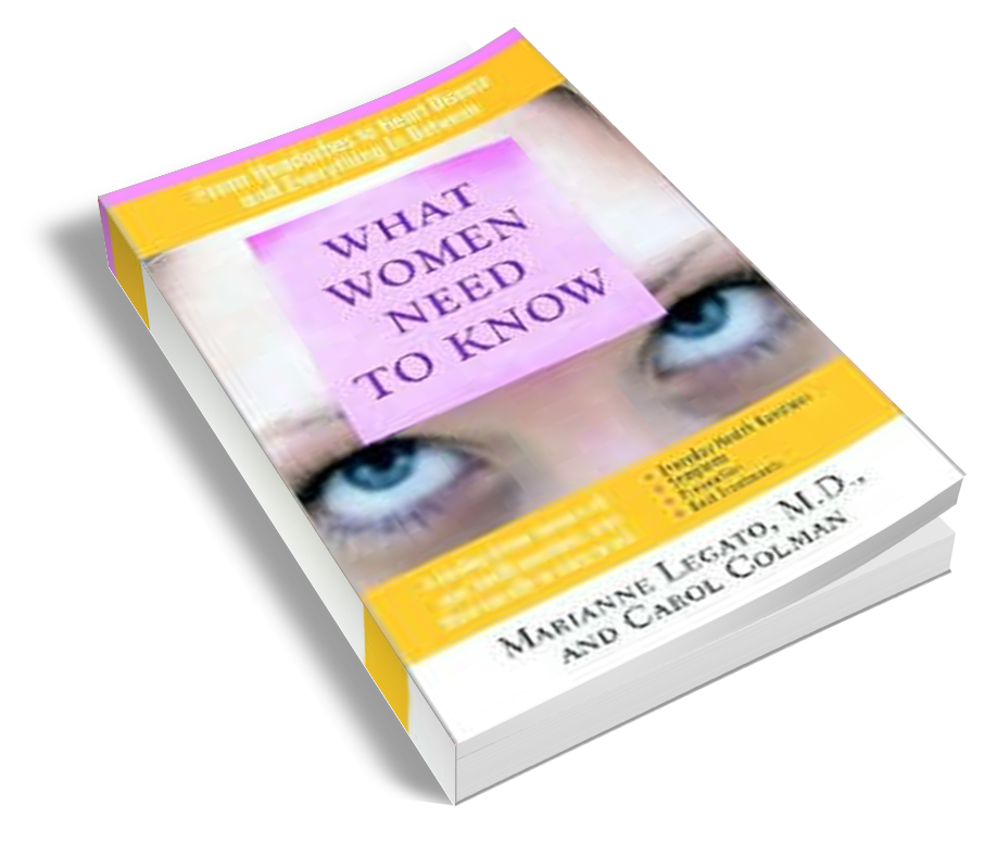 What Women Need to Know: From Headaches to Heart Disease and Everything in Between (with Carol Colman) Book By Dr. Legato